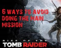 Rise of the Tomb Raider - 6 Things We Do Instead Of The Main Mission