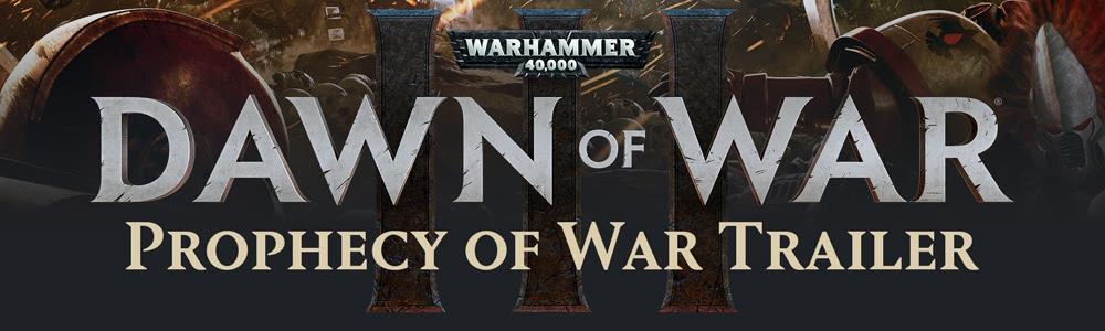 Sega Announced Dawn of War 3: Prophecy of War